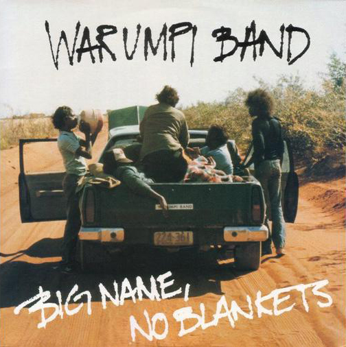 Album cover for Warumpi Band's 'Big Name, No Blankets' (1985)